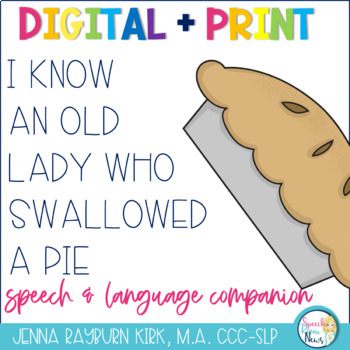 There Was an Old Lady Who Swallowed A Pie: Speech & Language  Activities