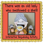There was an old lady who swallowed a shell! (Sequencing A