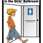 There&#039;s a Boy in the Girls&#039; Bathroom:   A Teaching Pack