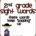 These Words Keep Popping Up: 2nd Grade Sight Words