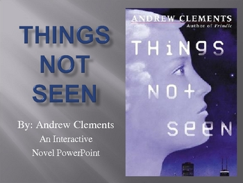 """Things Not Seen"", by A. Clements, Interactive Novel PowerPoint"