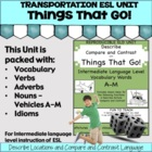 Things That Go!  Intermediate A-M Grammar and  ESL ELD Unit