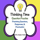 Thinking Time - Practicing Questions, Responses, & Punctuation