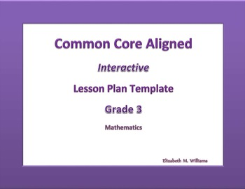 Third Grade Common Core Aligned Interactive Lesson Plan Templates
