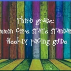 Third Grade: Common Core State Standards Weekly Pacing Guides