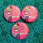 This Girl Loves Math Button Set of 3