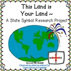 This Land is Your Land~ A State Symbol Research Project
