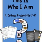 This is &quot;Who I Am&quot; - A Collage Project for Grades 7-9