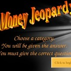 This is...Money Jeopardy