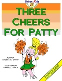 """THREE CHEERS FOR PATTY - CHARACTER EDUCATION SERIES - LEA"