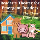 Three Little Pigs Reader's Theatre for Emergent Readers