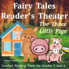 Three Little Pigs: Reader&#039;s Theatre for Grades 1 and 2