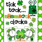 Tick Tock Shamrock Clocks: Telling Time to the Quarter Hour