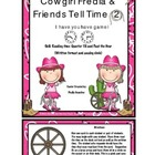 Time: Cowgirl Freida and Friends  Game 2 Quarter Till and