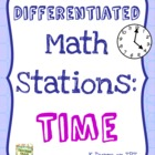 Time: Differentiated Math Stations