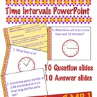 Time Intervals PowerPoint - Common Core 3.MB.1 - 10 Questions