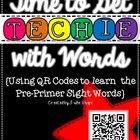 Time to Get to Get Techie {QR Codes and Pre-Primer Sight Words}