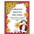 Time(Elapsed Time 15 Minutes)  (Set One)Ladybug Bend