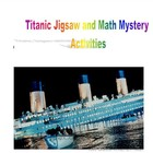 Titanic Jigsaw and Math Mystery Activities