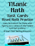 Titanic by the Numbers: 20 Math Task Cards for Intermediat