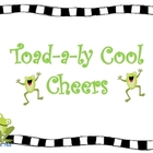 Toad-a-ly Cool Classroom Cheers and Chants!