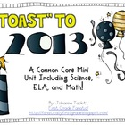 """Toast"" to 2013 A Common Core Mini-Unit Including ELA and Math!"