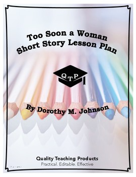 Too Soon a Woman by Dorothy M. Johnson Lesson Plans, Resources