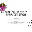 Tooth Fairy Idioms Fun!