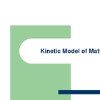 Topic 8 - Kinetic Model of Matter