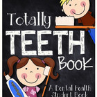 Totally Teeth - A Dental Health Unit for K-2