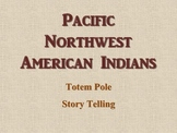 Totem Pole Story Telling - Pacific Northwest