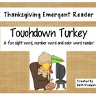 Touchdown Turkey- An Emergent Reader for Thanksgiving