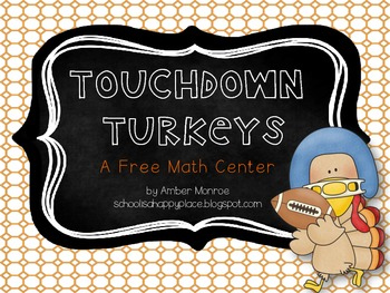 Touchdown Turkeys {A Free Math Center}