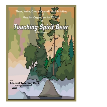 Touching Spirit Bear:  Think,Write,Create/Graphic Oranizers