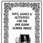 Toys, Games and Activities for the One Room Schoolhouse