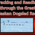 Tracking Mushers and Reading through the Iditarod Dogsled race