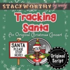 Tracking Santa - An Original Christmas Concert Script