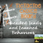 Traits and Learned Behaviors TicTacToe Choice Board