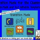 Transition Music for the Classroom: Pre-Made &amp; Editable Templates