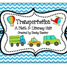 Transportation- A Math &amp; Literacy Unit