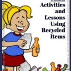 Trash to Treasure - FREE Activities & Lessons Using Recycl
