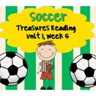 Treasures Reading Resources Unit 1, Week 5 (Soccer)