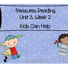 Treasures Reading Resources Unit 3, Week 2 (Kids Can Help)