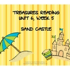 Treasures Reading Resources Unit 6, Week 5 (Sand Castle)