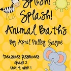 Treasures Resources Unit 4 Week 1 Splish Splash Animal Baths