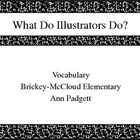 Treasures Vocabulary Power Point for What Do Illustrators Do?