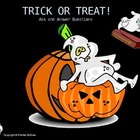 Trick or Treat!  Ask and Answer Questions
