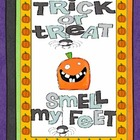 Trick or Treat Smell my Feet Hallowe'en Rhyme Unit