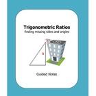 Trigonometric Ratios - Guided Note Sheet on Sine, Cosine, 