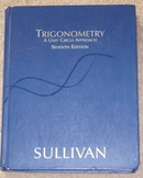 Trigonometry: A Unit Circle Approach by Michael Sullivan, 2005